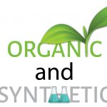 ORGANICS AND SYNTHETICS (AN UNBIASED LOOK): PART 2